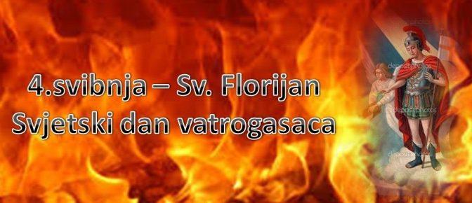 04. svibnja-Blagdan Sv.Florijana zaštitnika vatrogasaca 🚒